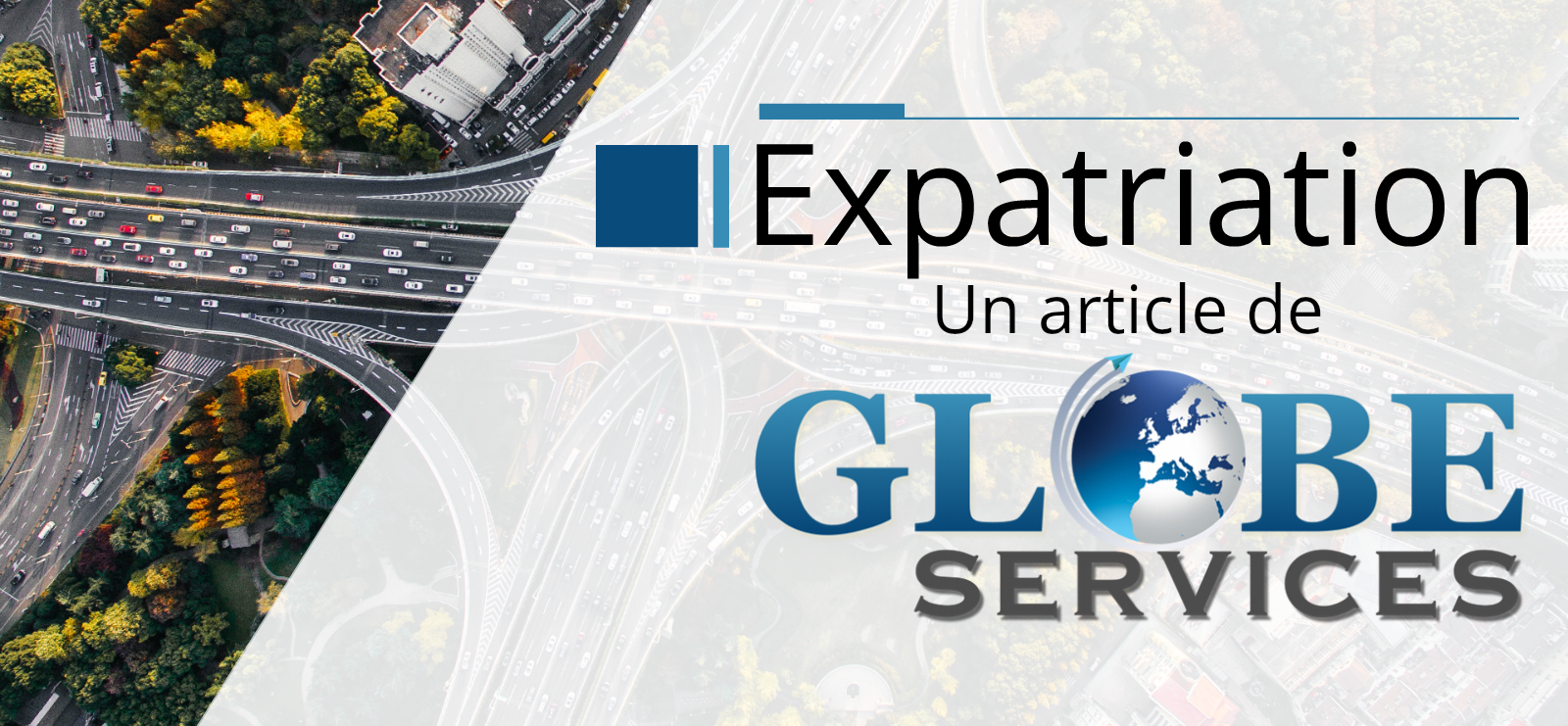 Expatriation : Un article de Globe Services